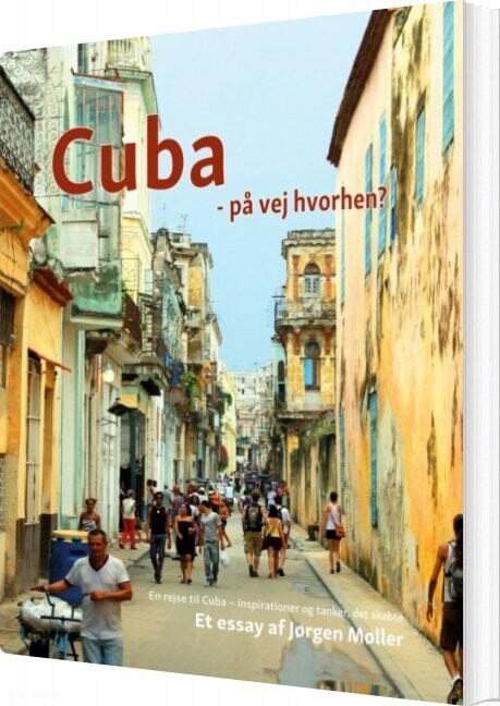 Image of   Cuba - På Vej Hvorhen? - Jørgen Møller - Bog