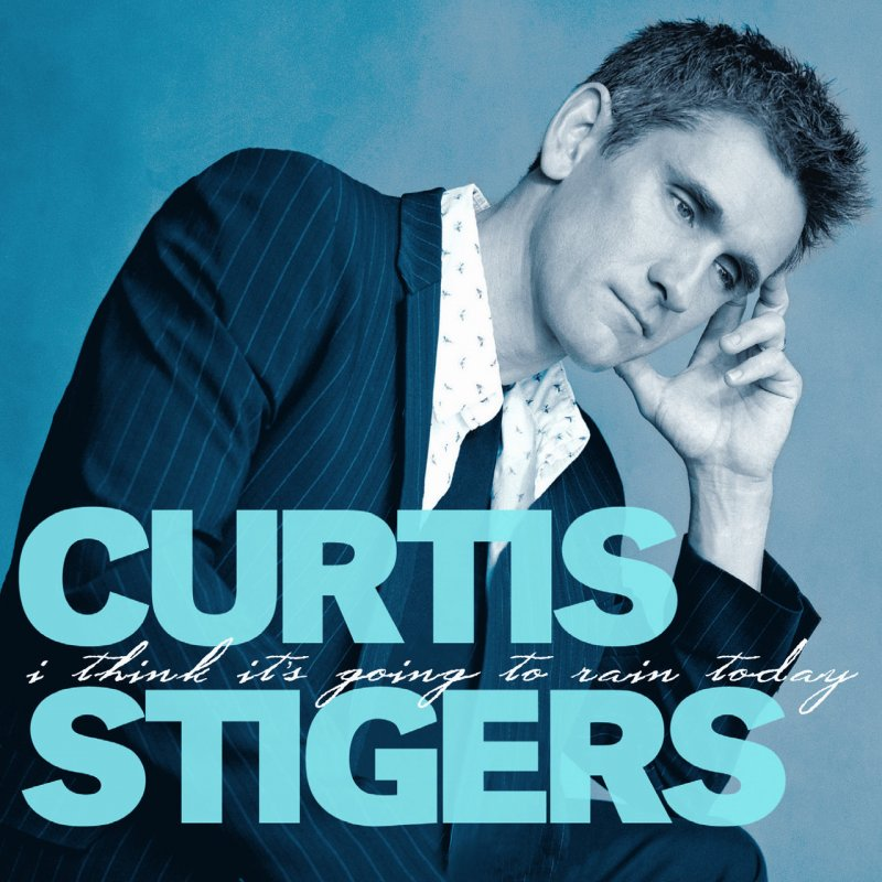 Image of   Curtis Stigers - I Think Its Going To Rain Today - CD