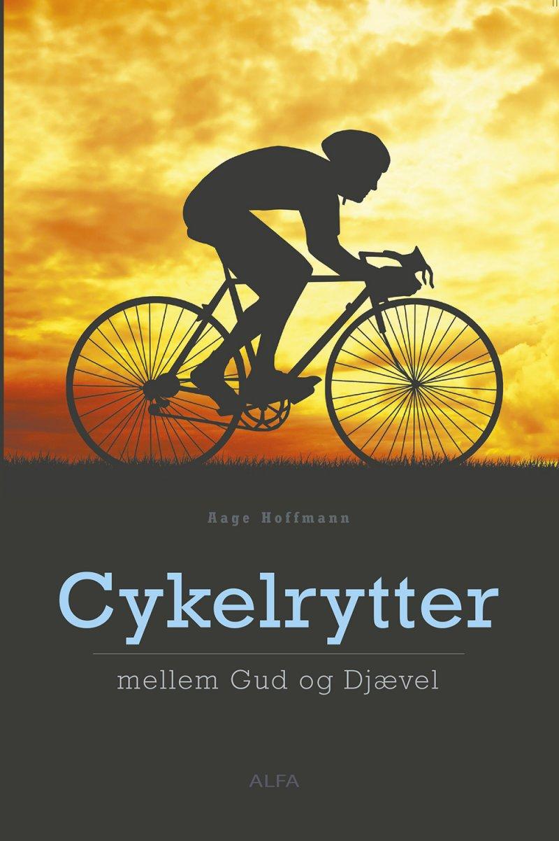 Image of   Cykelrytter Mellem Gud Og Djævel - Aage Hoffmann - Bog
