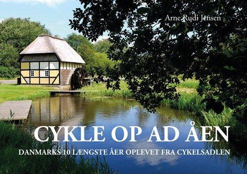 Cykle Op Ad åen - Arne Rudi Jensen - Bog