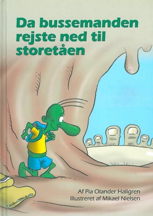 Da Bussemanden Rejste Ned Til Storetåen - Pia Olander Hallgren - Bog