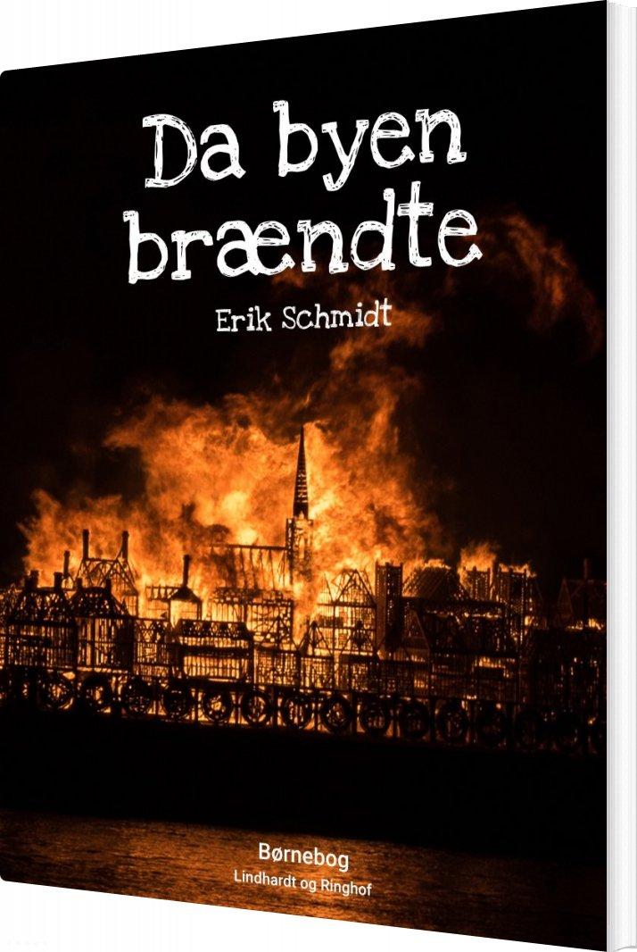 Image of   Da Byen Brændte - Erik Schmidt - Bog