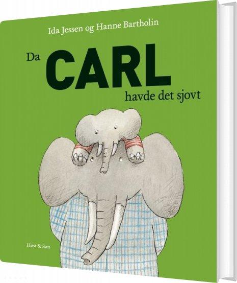 Image of   Da Carl Havde Det Sjovt - Hanne Bartholin - Bog