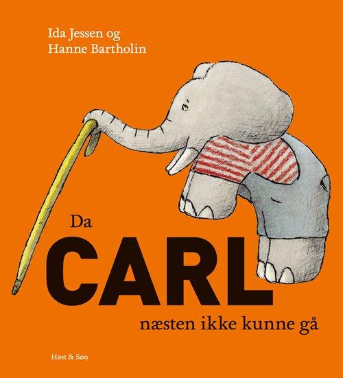 Da Carl Næsten Ikke Kunne Gå - Hanne Bartholin - Bog