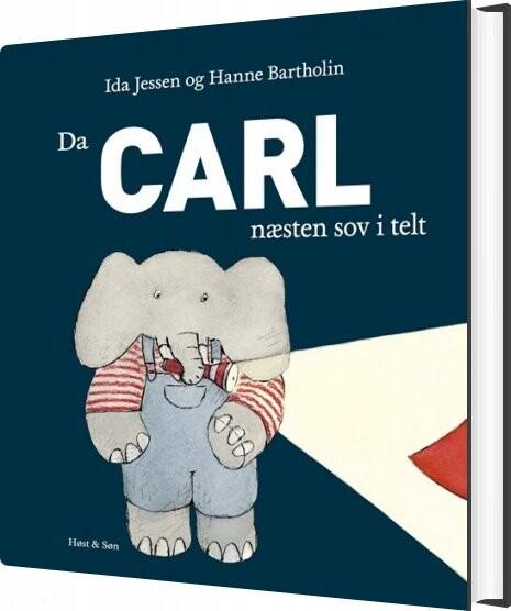 Image of   Da Carl Næsten Sov I Telt - Hanne Bartholin - Bog