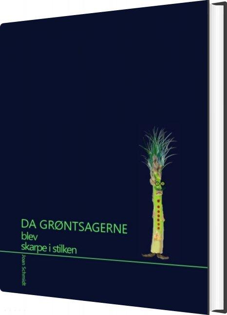 Image of   Da Grøntsagerne Blev Skarpe I Stilken - Joan Schmidt - Bog
