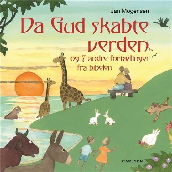 Image of   Da Gud Skabte Verden Og 7 Andre Fortællinger - Jan Mogensen - Bog