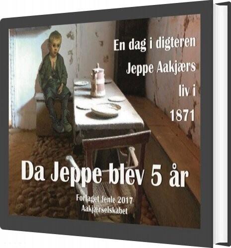 Image of   Da Jeppe Blev 5 år - Kirsten Borger - Bog