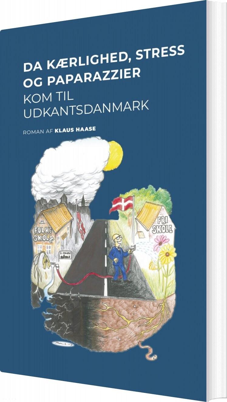 Image of   Da Kærlighed, Stress Og Paparazzier Kom Til Udkantsdanmark - Klaus Haase - Bog