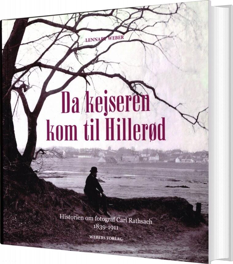 Da Kejseren Kom Til Hillerød - Lennart Weber - Bog