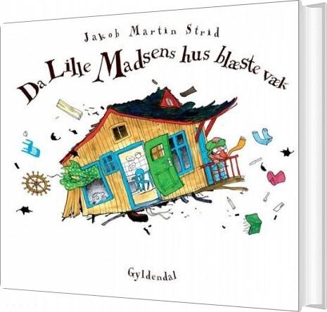 Image of   Da Lille Madsens Hus Blæste Væk - Jakob Martin Strid - Bog