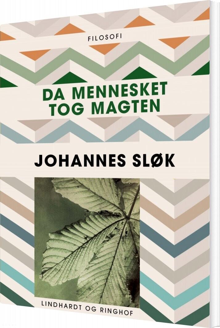 Da Mennesket Tog Magten - Johannes Sløk - Bog