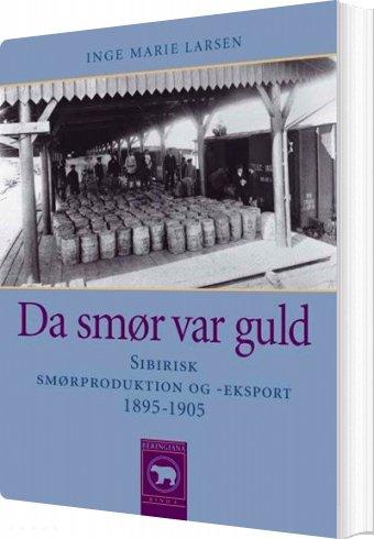 Image of   Da Smør Var Guld - Inge Marie Larsen - Bog