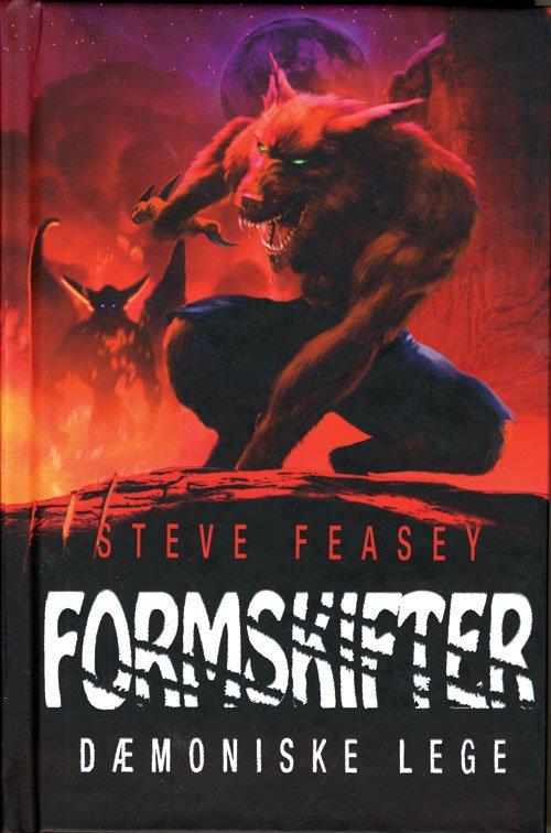 Formskifter 4 - Dæmoniske Lege - Steve Feasey - Bog