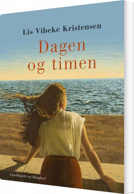 Image of   Dagen Og Timen - Lis Vibeke Kristensen - Bog