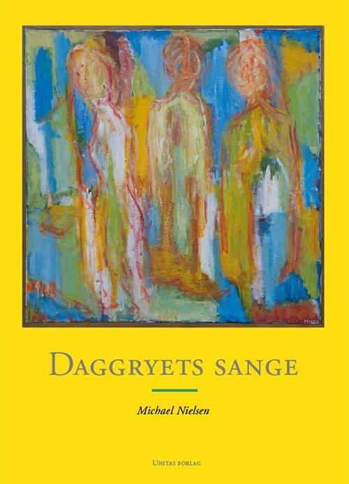 Daggryets Sange - Michael Nielsen - Bog