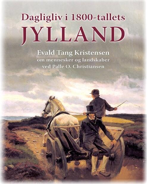 Billede af Dagligliv I 1800-tallets Jylland - Palle O. Christiansen - Bog