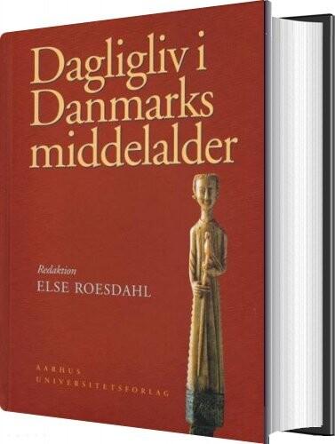 Image of   Dagligliv I Danmarks Middelalder - Else Roesdahl - Bog