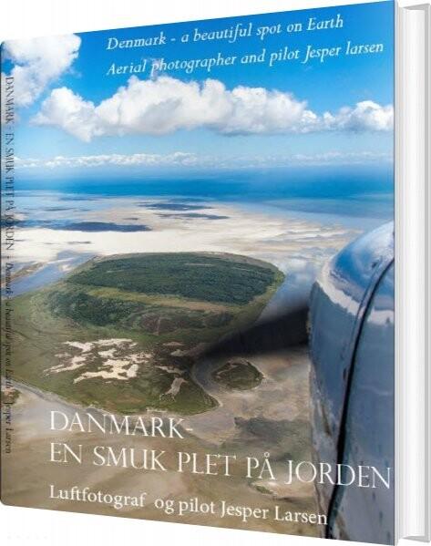 Image of   Danmark - En Smuk Plet På Jorden - Jesper Larsen - Bog