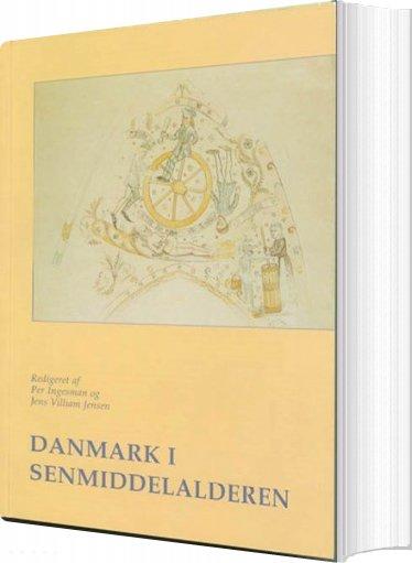 Danmark I Senmiddelalderen - Nils Hybel - Bog