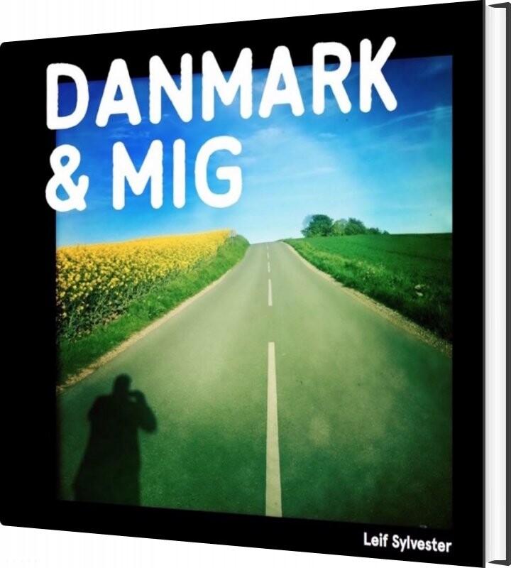 Billede af Danmark Og Mig - Leif Sylvester - Bog