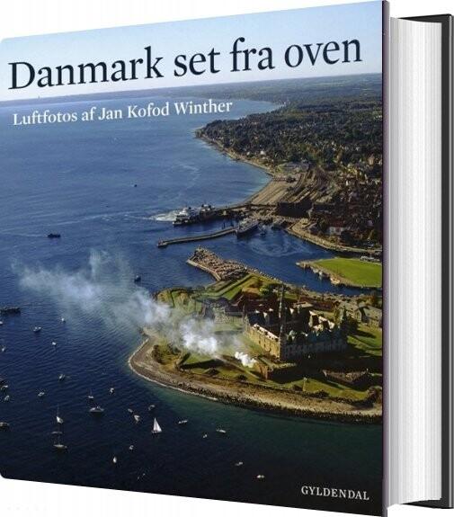 Image of   Danmark Set Fra Oven - Jan Kofod Winther - Bog