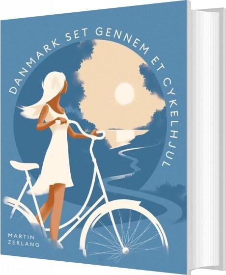 Billede af Danmark Set Gennem Et Cykelhjul - Martin Zerlang - Bog