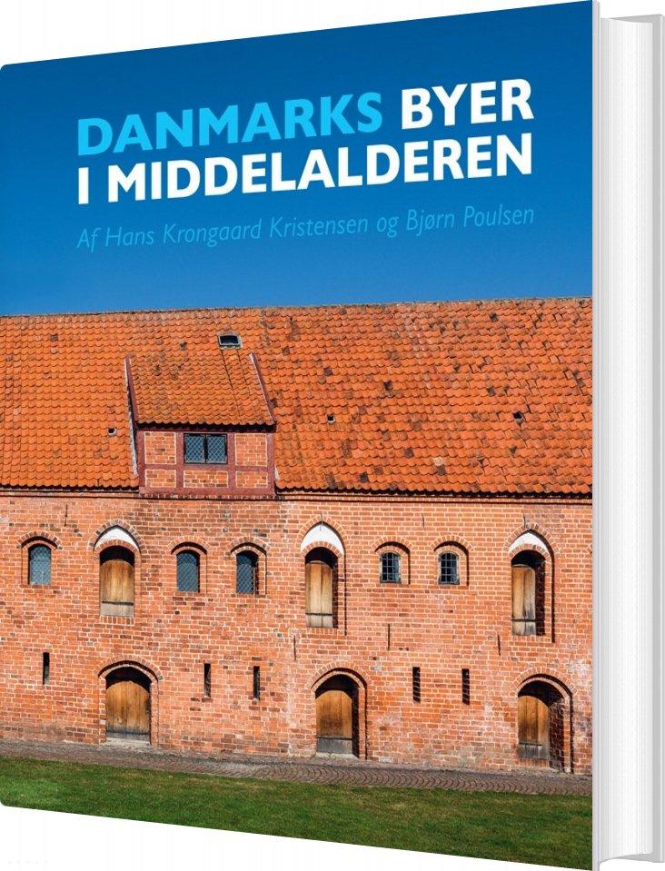 Image of   Danmarks Byer I Middelalderen - Bjørn Poulsen - Bog