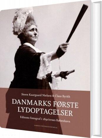 Image of   Danmarks Første Lydoptagelser - Steen Kargaard Nielsen - Bog