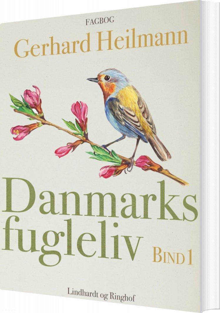 Image of   Danmarks Fugleliv. Bind 1 - Gerhard Heilmann - Bog