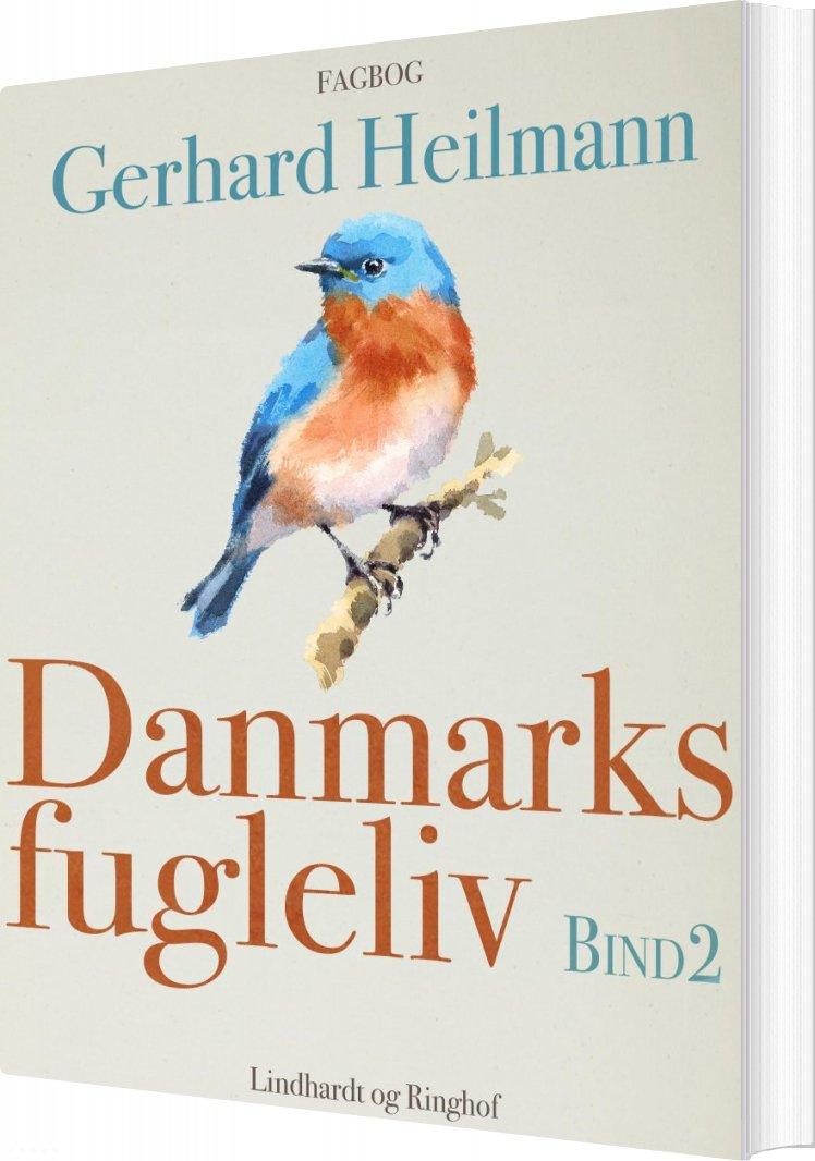 Image of   Danmarks Fugleliv. Bind 2 - Gerhard Heilmann - Bog