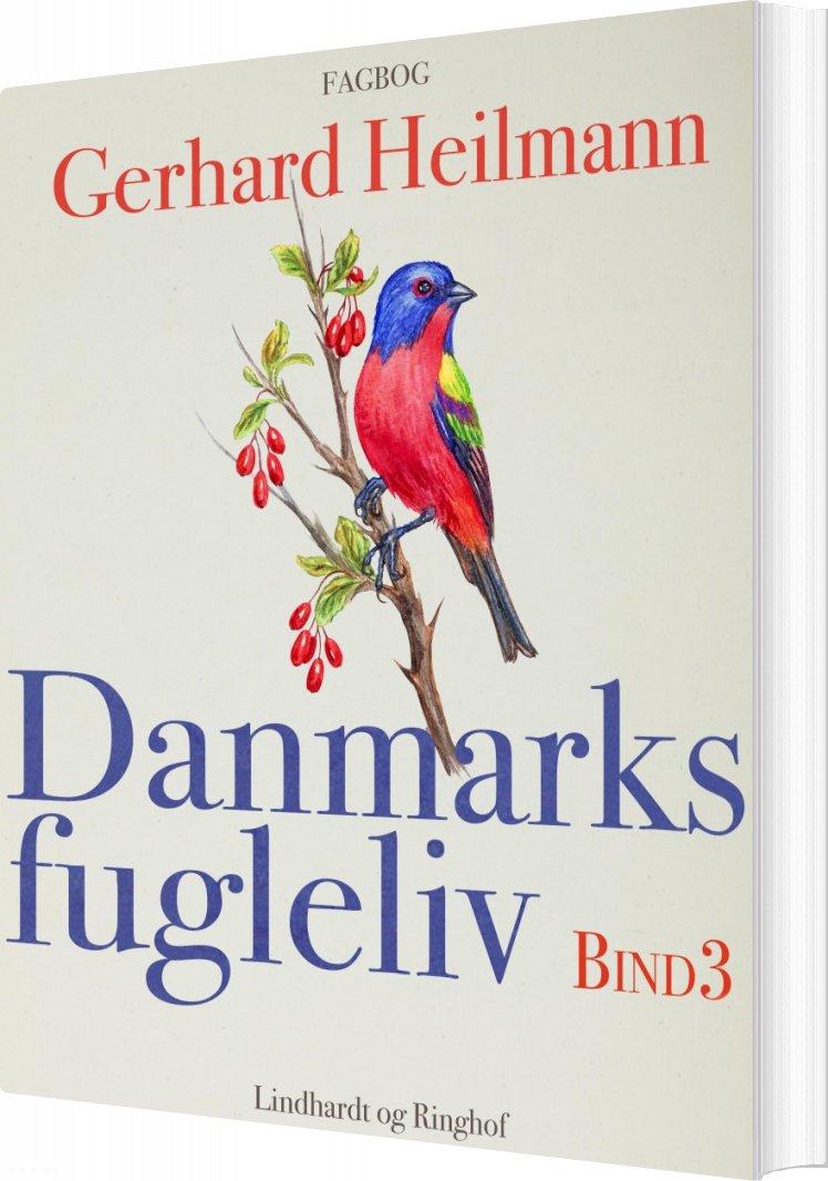 Image of   Danmarks Fugleliv. Bind 3 - Gerhard Heilmann - Bog