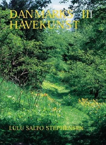 Image of   Danmarks Havekunst 1800-1945 - Lulu Salto Stephensen - Bog