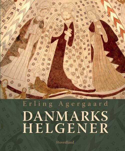 Image of   Danmarks Helgener - Erling Agergaard - Bog