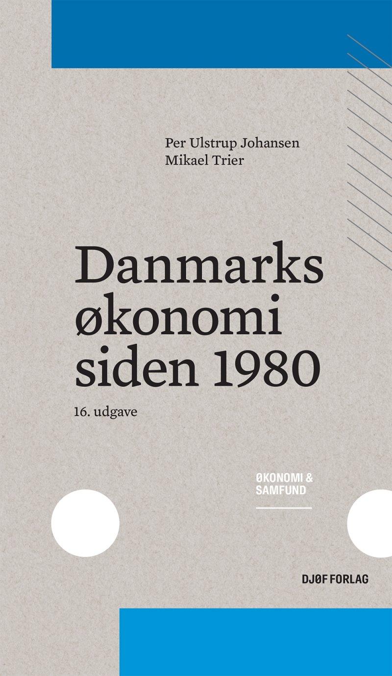 Billede af Danmarks økonomi Siden 1980 - Per Ulstrup Johansen - Bog