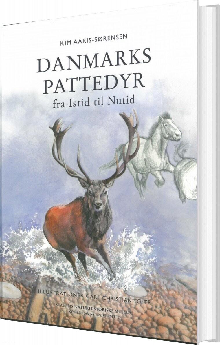 Image of   Danmarks Pattedyr Fra Istid Til Nutid - Kim Aaris-sørensen - Bog