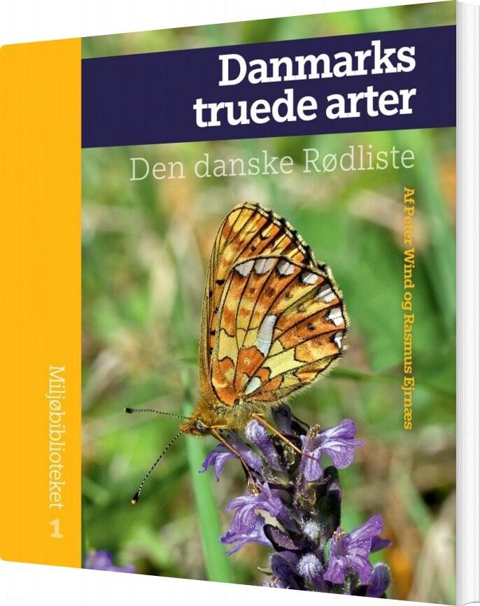 Image of   Danmarks Truede Arter - Rasmus Ejrnæs - Bog