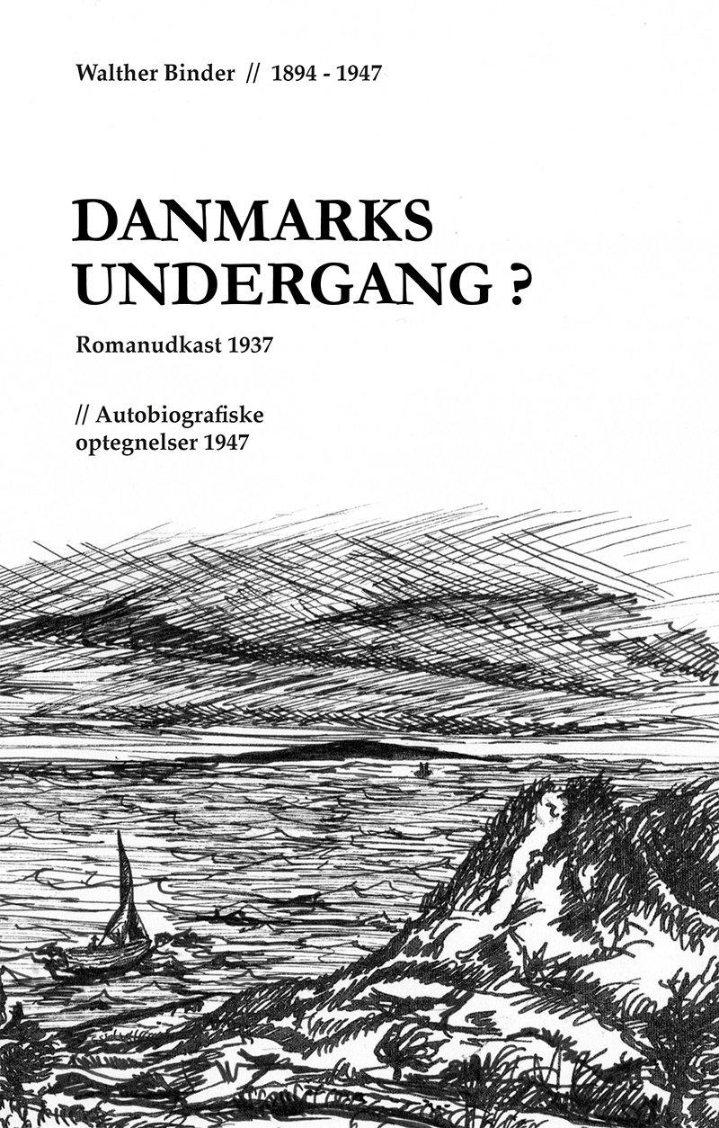Image of   Danmarks Undergang? - Walther Binder - Bog