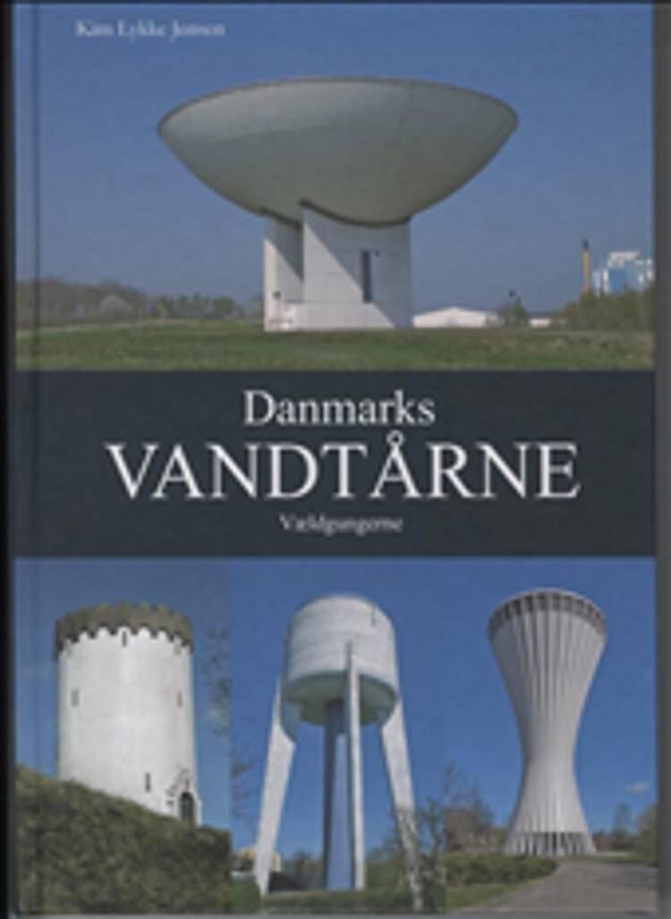 Image of   Danmarks Vandtårne - Kim Lykke Jensen - Bog
