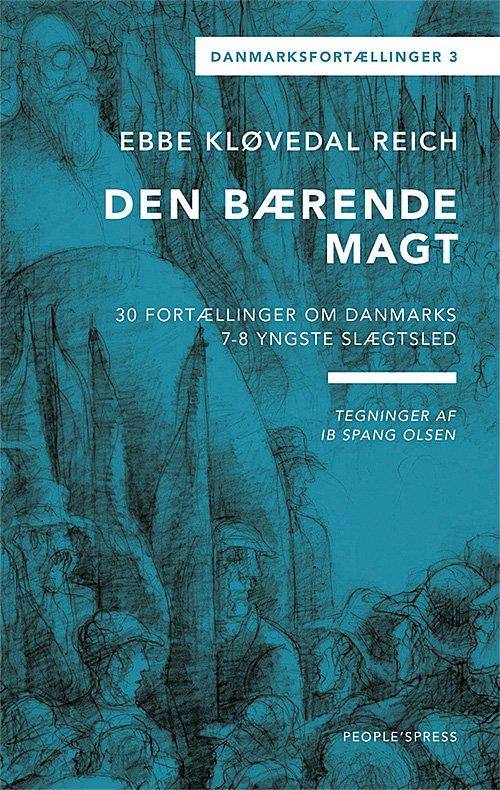 Image of   Danmarksfortællingerne, Den Bærende Magt - Ebbe Kløvedal Reich - Bog