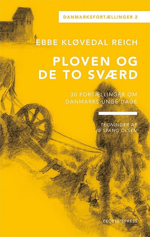 Image of   Danmarksfortællingerne, Ploven Og De To Sværd - Ebbe Kløvedal Reich - Bog