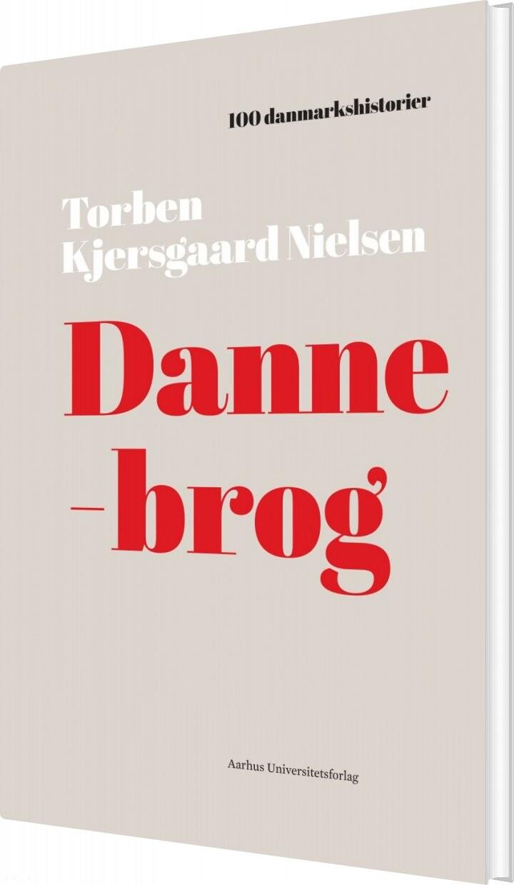 Image of   100 Danmarkshistorier - Dannebrog - Torben Kjersgaard Nielsen - Bog