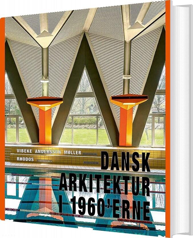 Image of   Dansk Arkitektur I 1960erne - Vibeke Andersson Møller - Bog