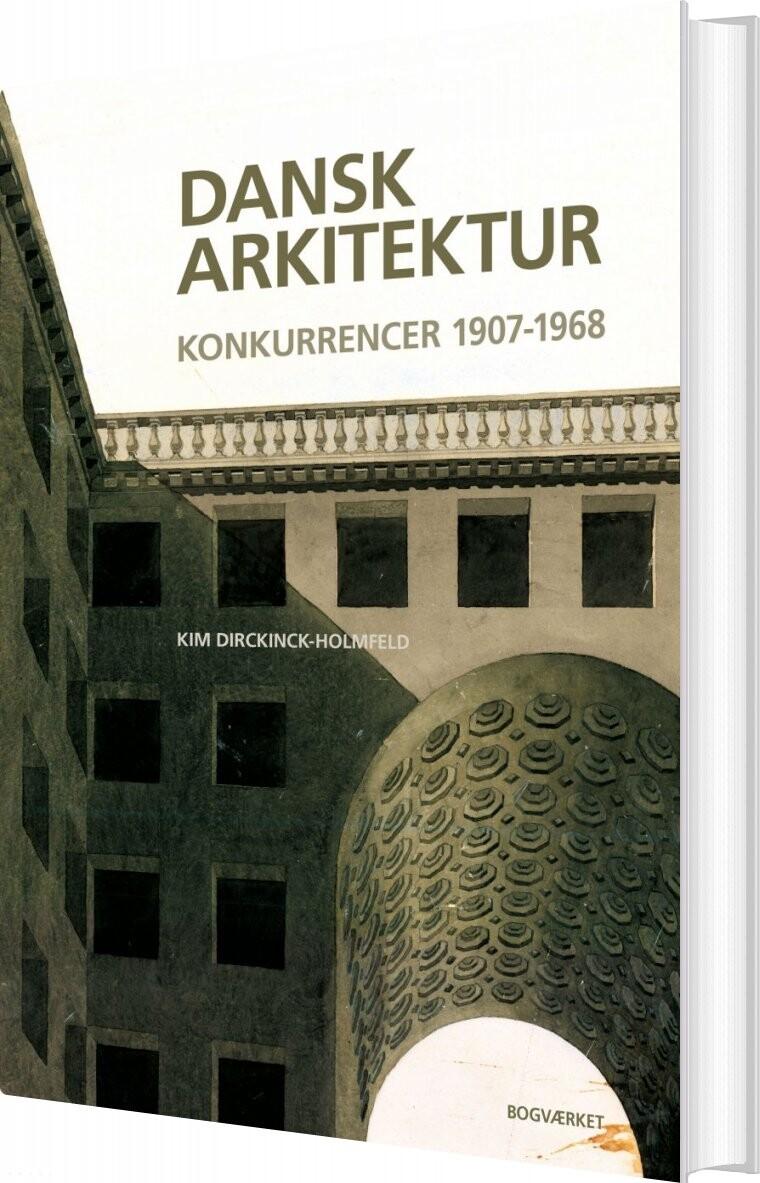Image of   Dansk Arkitektur - Kim Dirckinck-holmfeld - Bog