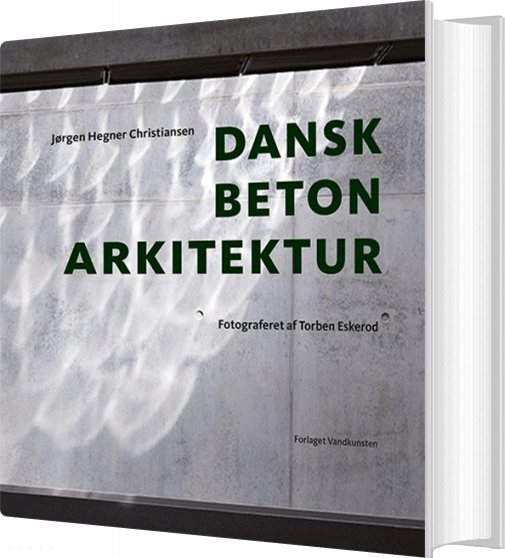 Image of   Dansk Betonarkitektur - Jørgen Hegner Christiansen - Bog