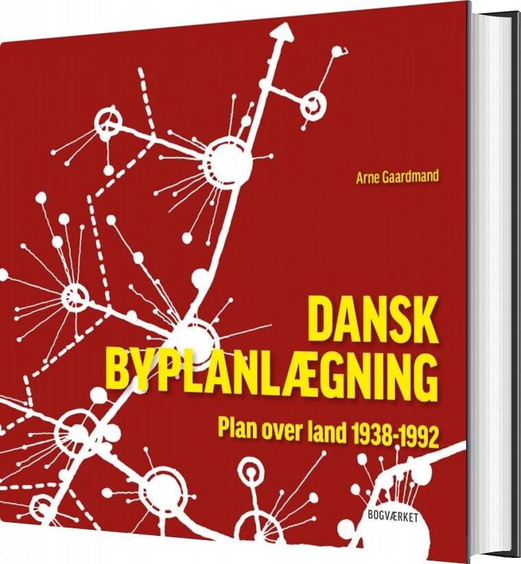 Image of   Dansk Byplanlægning 1938-1992 - Arne Gaardmand - Bog