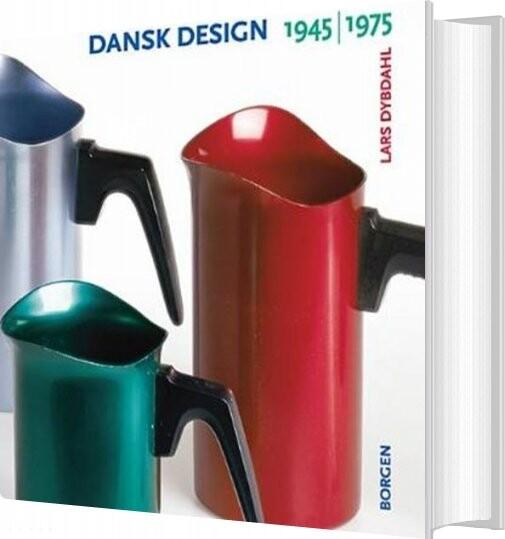 Image of   Dansk Design 1945-1975 - Lars Dybdahl - Bog