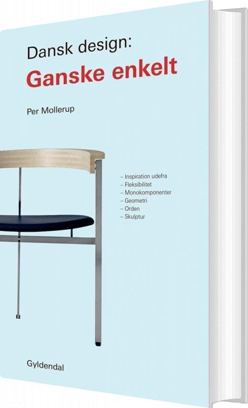 Image of   Dansk Design: Ganske Enkelt - Per Mollerup - Bog