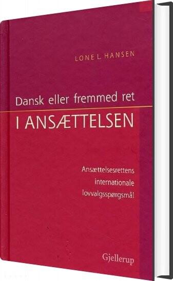 Image of   Dansk Eller Fremmed Ret I Ansættelsen - Lone L. Hansen - Bog
