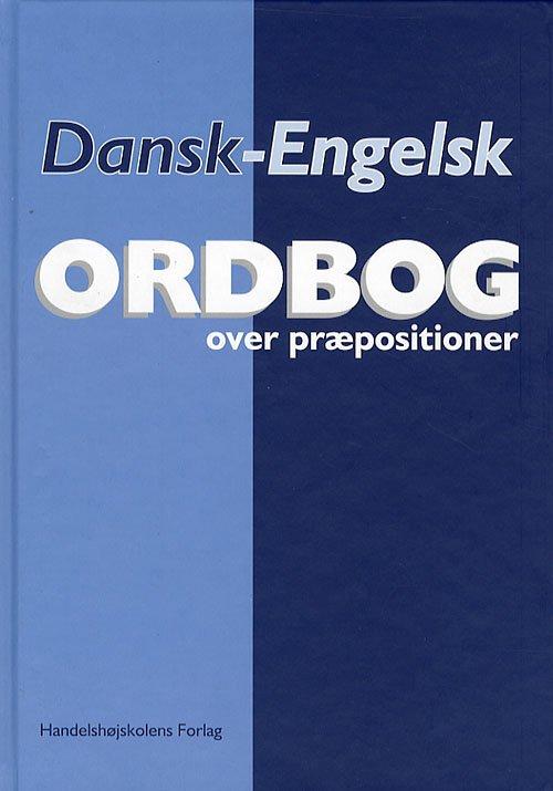 Image of   Dansk-engelsk Ordbog Over Præpositioner - Helge Schwarz - Bog